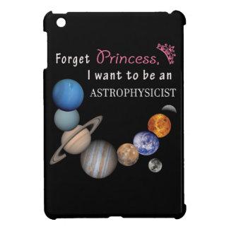 Forget Princess - Astrophysicist iPad Mini Case