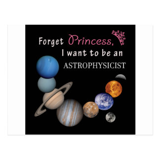 Forget Princess - Astrophysicist Postcard