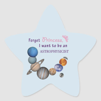 Forget Princess - Astrophysicist Star Sticker
