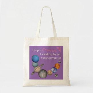 Forget Princess - Astrophysicist Tote Bag