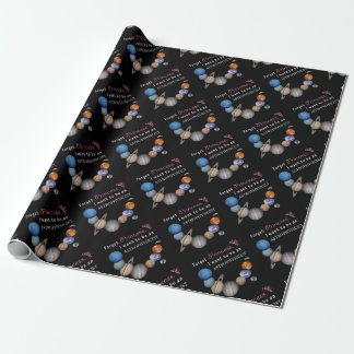 Forget Princess - Astrophysicist Wrapping Paper