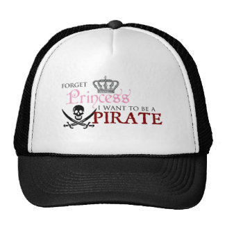 """""""Forget Princess, I Want to be a Pirate"""" Hats"""