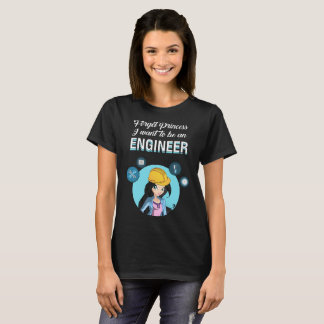 Forget Princess I Want To Be An Engineer T-Shirt