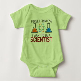 Forget Princess I Want To Be Scientist Baby Bodysuit