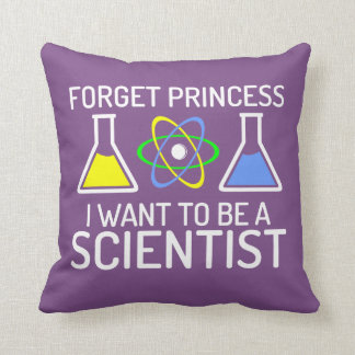 Forget Princess I Want To Be Scientist Cushion