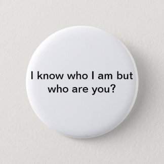 Forget someones name? Who are you? 6 Cm Round Badge