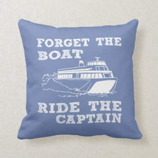 Forget the boat cushion