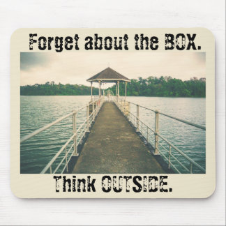 Forget the Box.Think Outside.Vintage Dock Mousepad