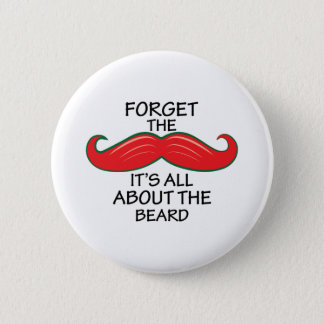 Forget The Mustache 6 Cm Round Badge