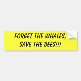 forget the whales save the bees bumper sticker