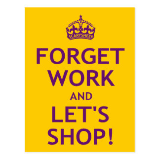 Forget Work and Let's Shop Postcard