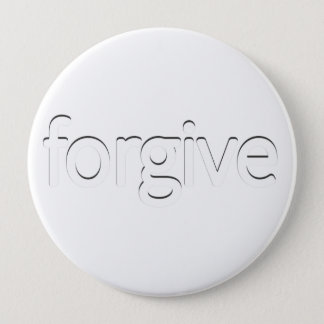 """""""Forgive"""" 4 Inch Round Button"""