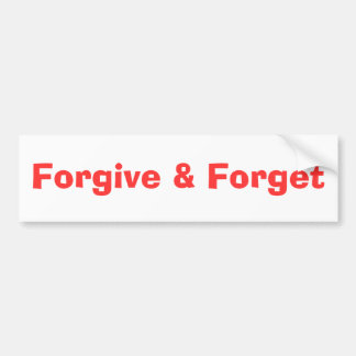 Forgive & Forget Bumper Sticker