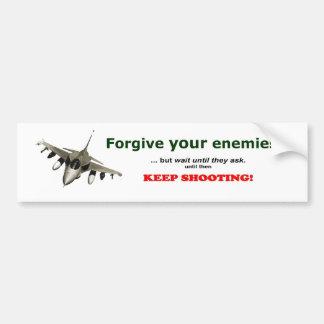 Forgive your enemies bumper sticker