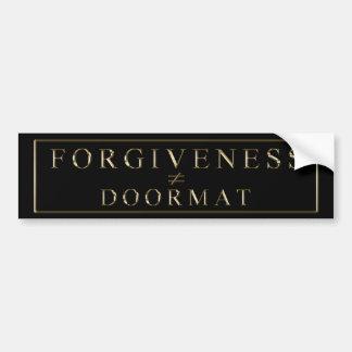 Forgiveness does not equal doormat! bumper sticker