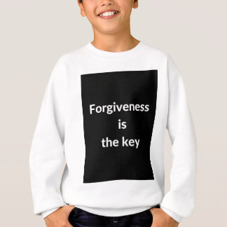 Forgiveness is the key sweatshirt