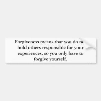 Forgiveness means bumper sticker