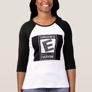 "Forgiveness Rated ""E"" for Everyone T-Shirt"