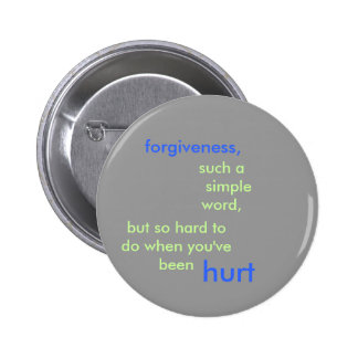 forgiveness,, such a    simple word,, but so ha... 6 cm round badge