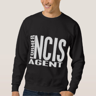 Former NCIS Agent Sweatshirt