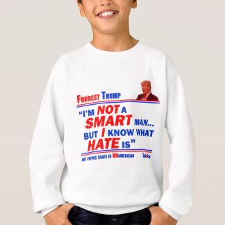 Forrest HATE IS Sweatshirt