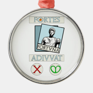 Fortes Fortuna Adiuvat Metal Ornament