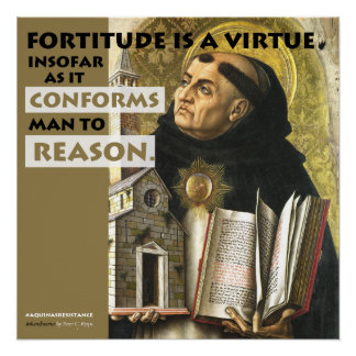 Fortitude is a Virtue Aquinas Resistance poster