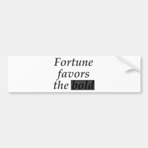 Fortune favors the bold bumper sticker