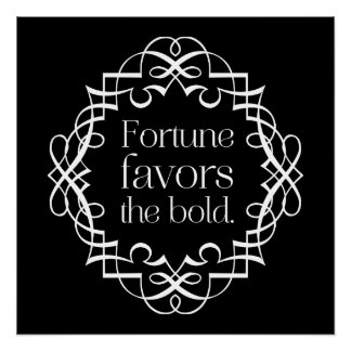 Fortune favors the Bold Proverb Inspirational Poster