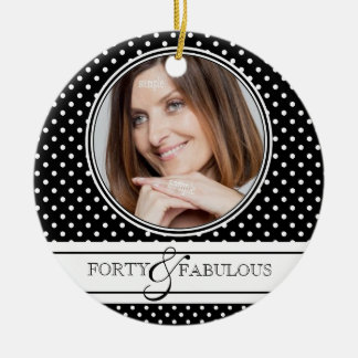 Forty and Fabulous Stylish BW Polkadots Ceramic Ornament