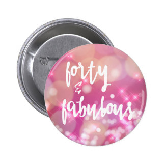 Forty & Fabulous - 40th Birthday Pink Glam Button