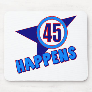 Forty-Five Happens 45th Birthday Gifts Mouse Pad