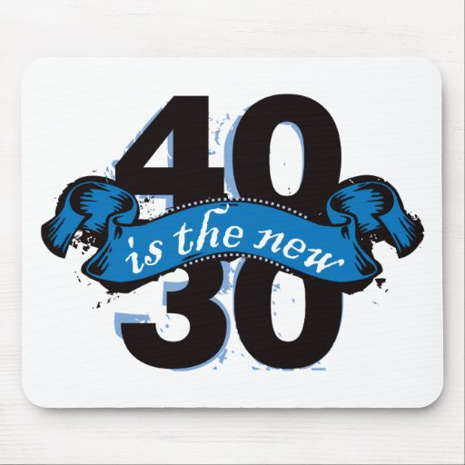 Forty Is The New Thirty - Blue Mouse Mat