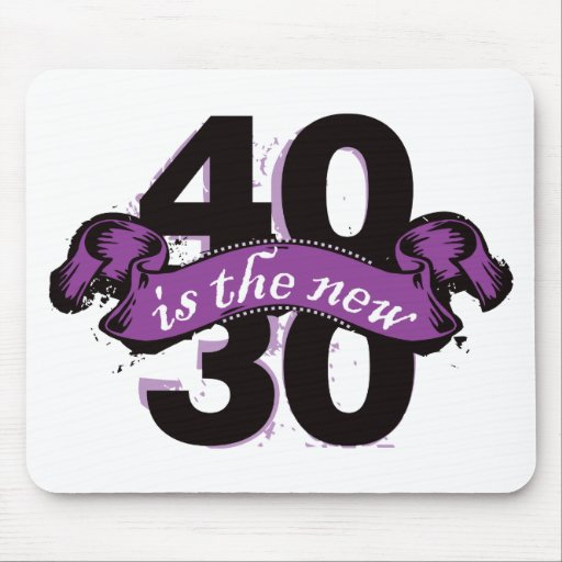 Forty Is The New Thirty - Purple Mouse Pad