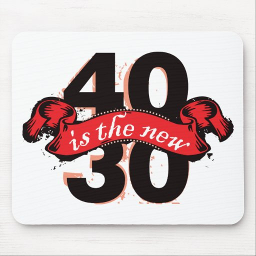 Forty Is The New Thirty - Red Mouse Pad