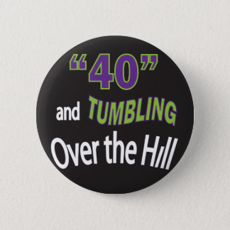 "Forty & Tumbling Over the Hill ""40""