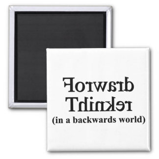 Forward Thinker in a backwards world Magnet