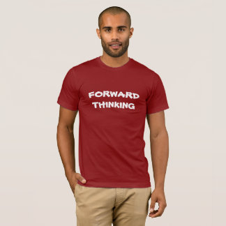 FORWARD THINKING T-Shirt