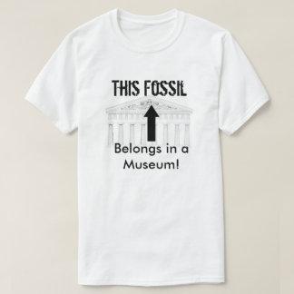 Fossil belongs in Museum Tee Shirt