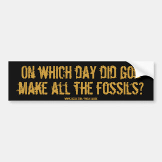 fossils? bumper sticker