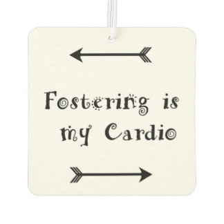 Fostering is my Cardio - Foster Care Car Air Freshener