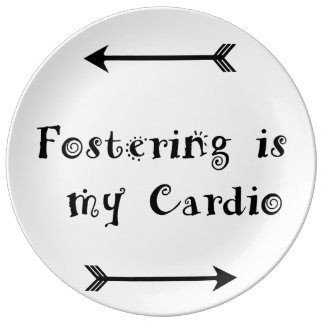 Fostering is my Cardio - Foster Care Plate