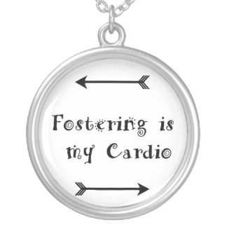Fostering is my Cardio - Foster Care Silver Plated Necklace