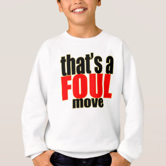 foul cheating activity move action moving great bu sweatshirt