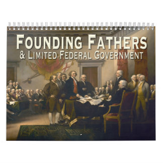 Founding Fathers & Limited Government Quotes Wall Calendar