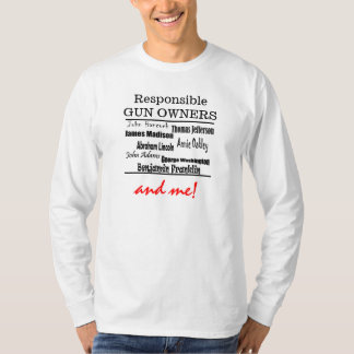 Founding Fathers Responsible Gun Owners and me! T-Shirt