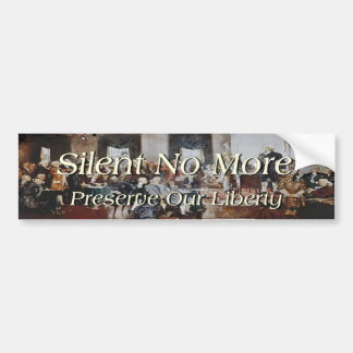 Founding Fathers Silent No More Bumper Sticker Car Bumper Sticker