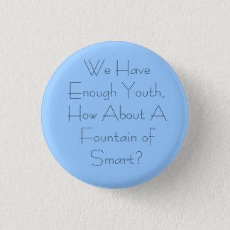 Fountain of Smart? 3 Cm Round Badge