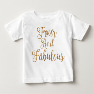 Four and Fabulous Baby T-Shirt
