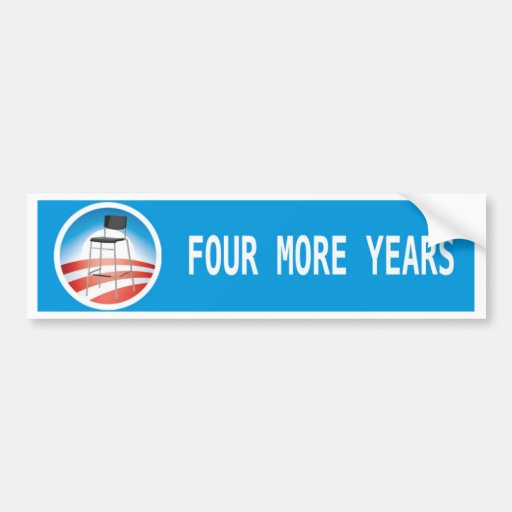 Four more years, CHAIR 2012 Bumper Stickers